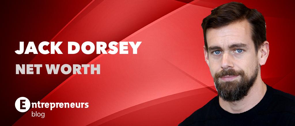 Jack Dorsey Net Worth - Entrepreneurs Blog